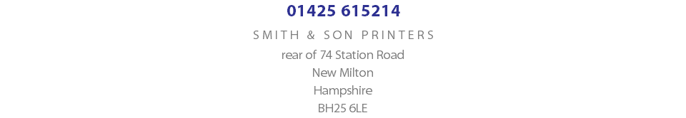 01425 615214 SMITH & SON PRINTERS rear of 74 Station Road New Milton Hampshire BH25 6LE